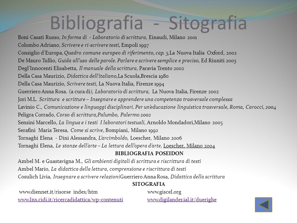 Bibliografia - Sitografia Boni Casati Russo, In forma di - Laboratorio di scrittura, Einaudi, Milano 2001 Colombo Adriano, Scrivere e ri-scrivere test