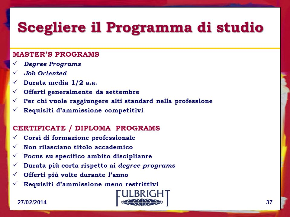 Scegliere il Programma di studio MASTERS PROGRAMS Degree Programs Job Oriented Durata media 1/2 a.a.