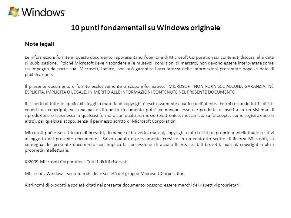 10 punti fondamentali su Windows originale Note legali Le informazioni fornite in questo documento rappresentano l opinione di Microsoft Corporation sui contenuti discussi alla data di pubblicazione.