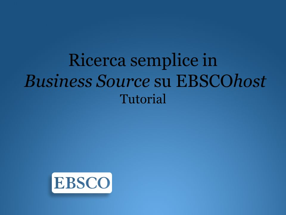 Ricerca semplice in Business Source su EBSCOhost Tutorial
