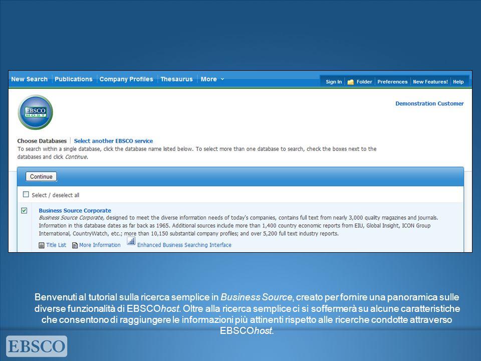 Benvenuti al tutorial sulla ricerca semplice in Business Source, creato per fornire una panoramica sulle diverse funzionalità di EBSCOhost. Oltre alla