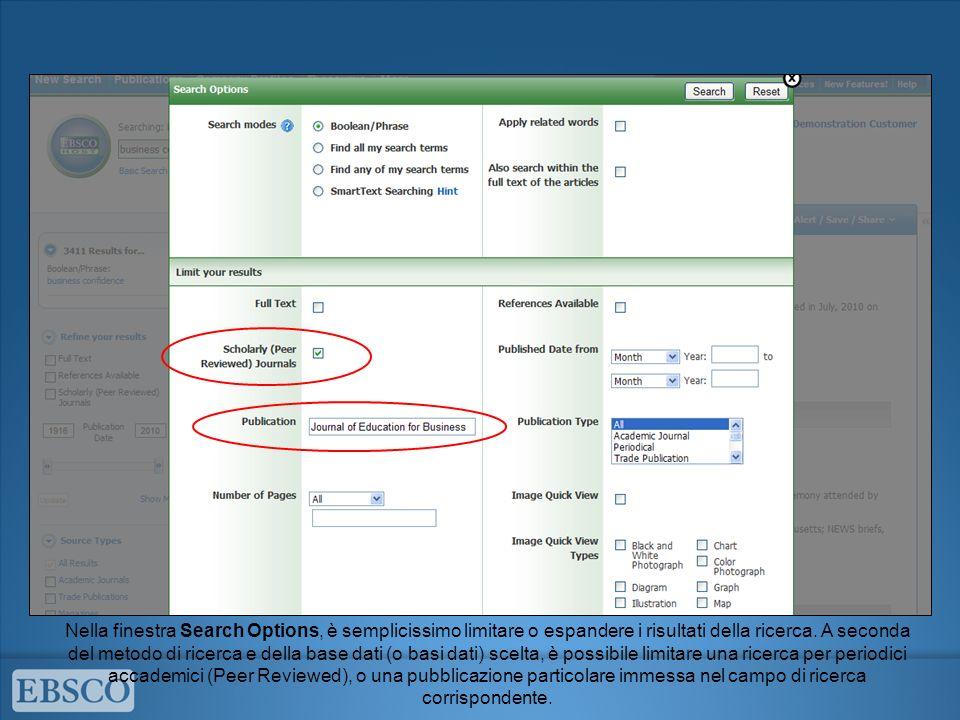 Nella finestra Search Options, è semplicissimo limitare o espandere i risultati della ricerca. A seconda del metodo di ricerca e della base dati (o ba