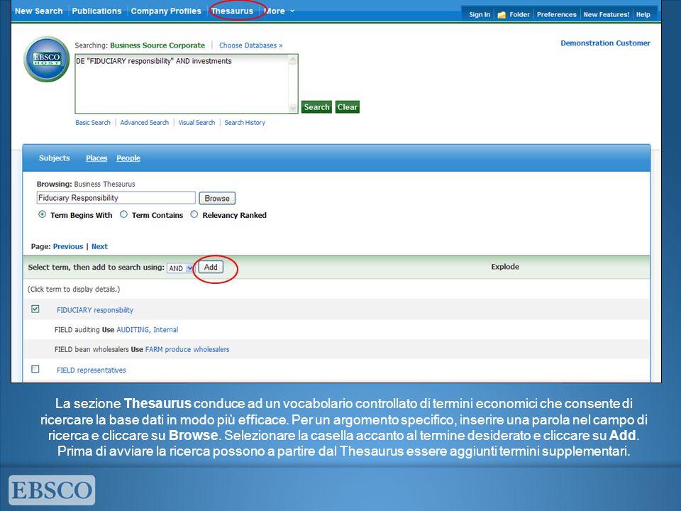 La sezione Thesaurus conduce ad un vocabolario controllato di termini economici che consente di ricercare la base dati in modo più efficace. Per un ar
