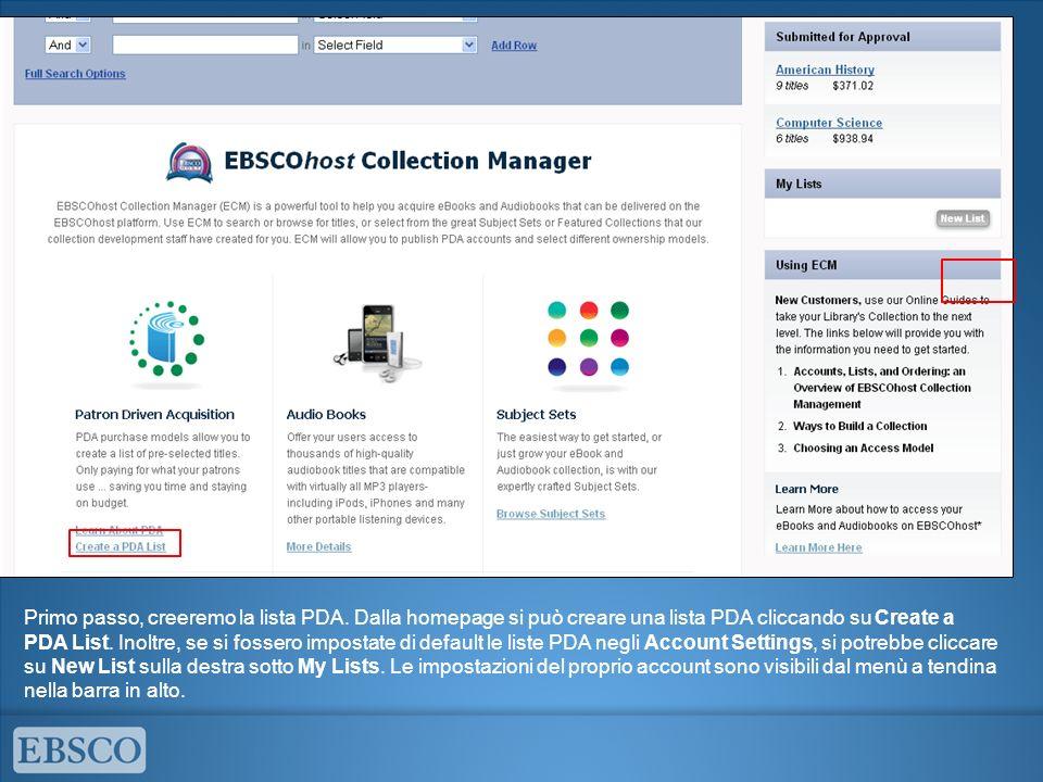 Primo passo, creeremo la lista PDA. Dalla homepage si può creare una lista PDA cliccando su Create a PDA List. Inoltre, se si fossero impostate di def