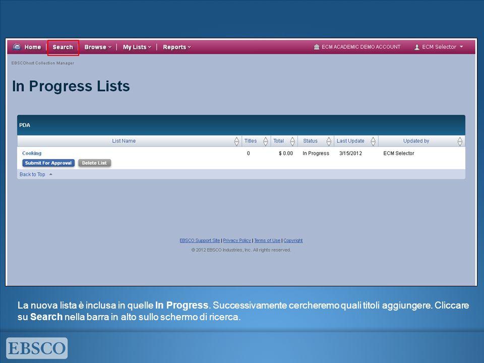 La nuova lista è inclusa in quelle In Progress. Successivamente cercheremo quali titoli aggiungere. Cliccare su Search nella barra in alto sullo scher