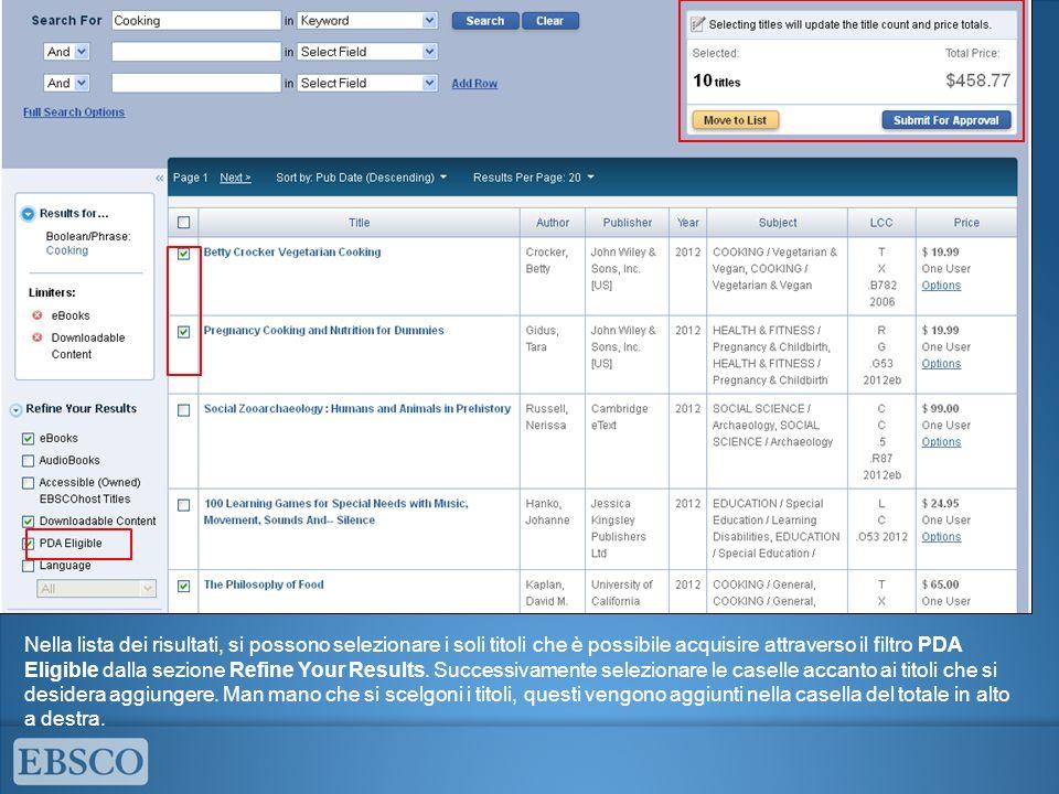 Nella lista dei risultati, si possono selezionare i soli titoli che è possibile acquisire attraverso il filtro PDA Eligible dalla sezione Refine Your Results.