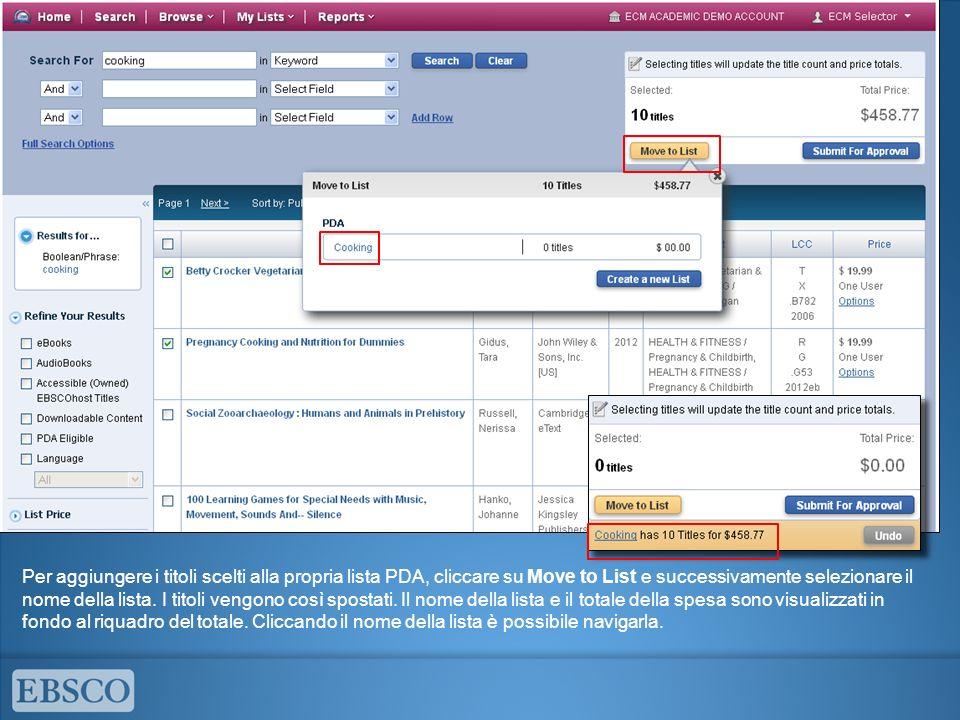 Per aggiungere i titoli scelti alla propria lista PDA, cliccare su Move to List e successivamente selezionare il nome della lista.