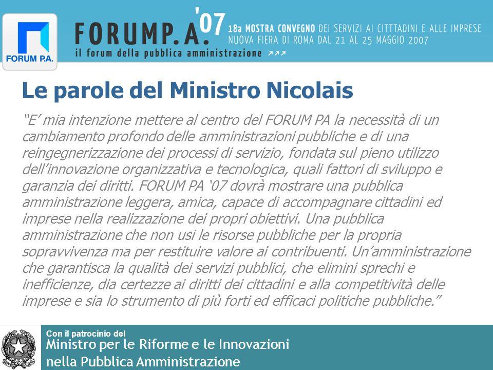 Con il patrocinio del Ministro per le Riforme e le Innovazioni nella Pubblica Amministrazione Le parole del Ministro Nicolais E mia intenzione mettere