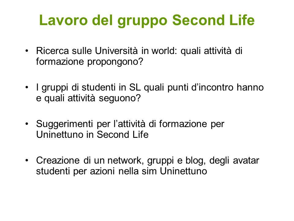 Lavoro del gruppo Second Life Ricerca sulle Università in world: quali attività di formazione propongono? I gruppi di studenti in SL quali punti dinco