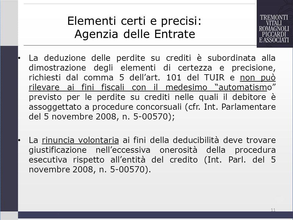 Elementi certi e precisi: Agenzia delle Entrate La deduzione delle perdite su crediti è subordinata alla dimostrazione degli elementi di certezza e pr