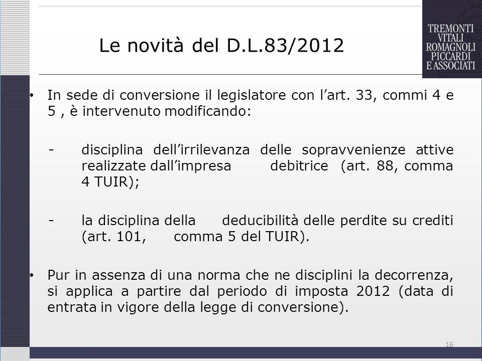 Le novità del D.L.83/2012 In sede di conversione il legislatore con lart. 33, commi 4 e 5, è intervenuto modificando: -disciplina dellirrilevanza dell