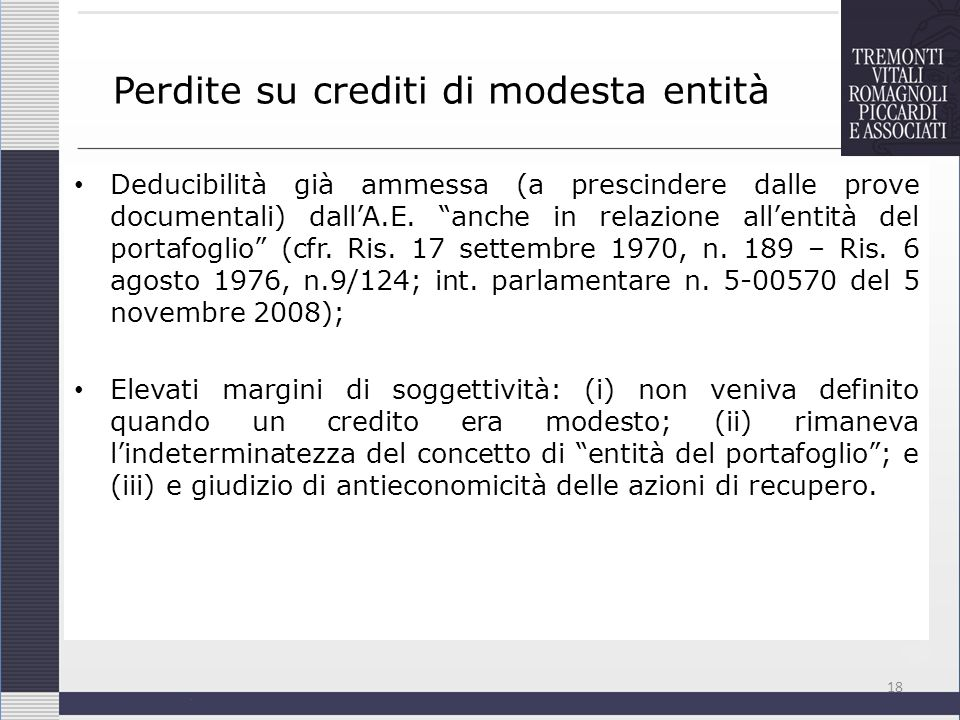 Perdite su crediti di modesta entità Deducibilità già ammessa (a prescindere dalle prove documentali) dallA.E. anche in relazione allentità del portaf