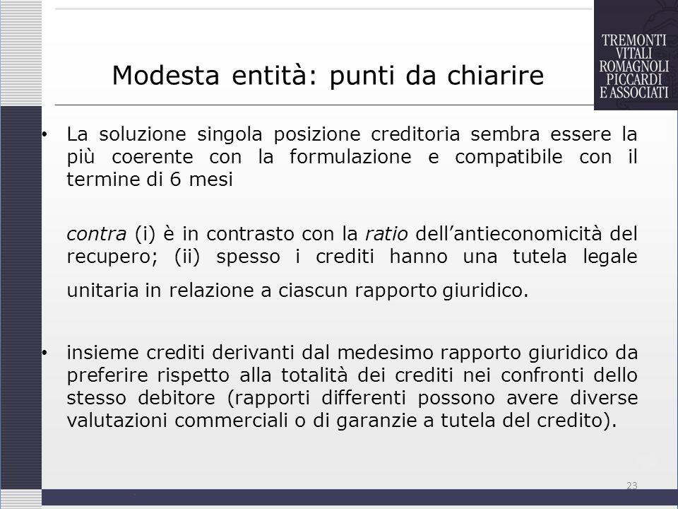 La soluzione singola posizione creditoria sembra essere la più coerente con la formulazione e compatibile con il termine di 6 mesi contra (i) è in con