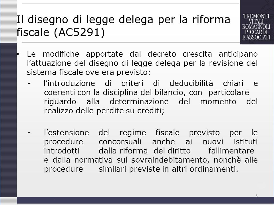 Il disegno di legge delega per la riforma fiscale (AC5291) Le modifiche apportate dal decreto crescita anticipano lattuazione del disegno di legge del