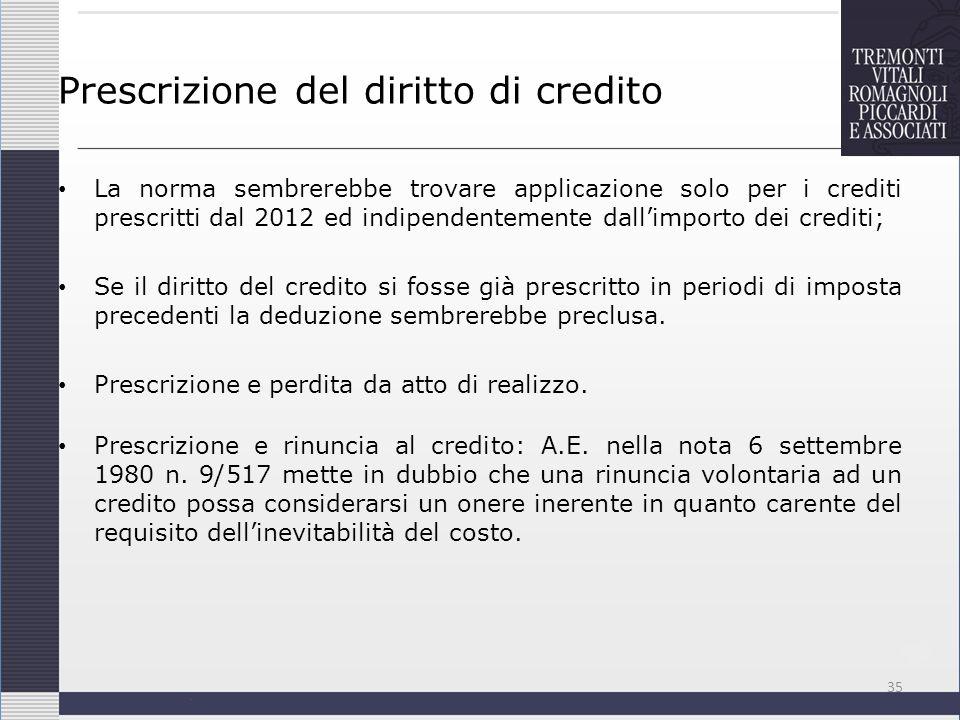 Prescrizione del diritto di credito La norma sembrerebbe trovare applicazione solo per i crediti prescritti dal 2012 ed indipendentemente dallimporto