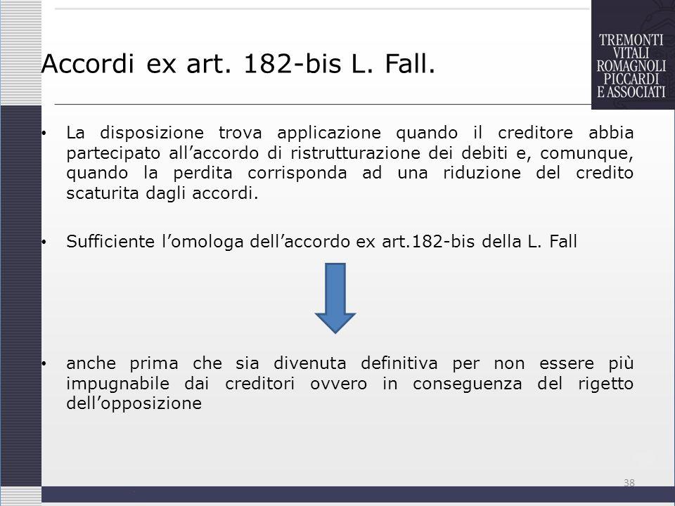 Accordi ex art. 182-bis L. Fall. La disposizione trova applicazione quando il creditore abbia partecipato allaccordo di ristrutturazione dei debiti e,