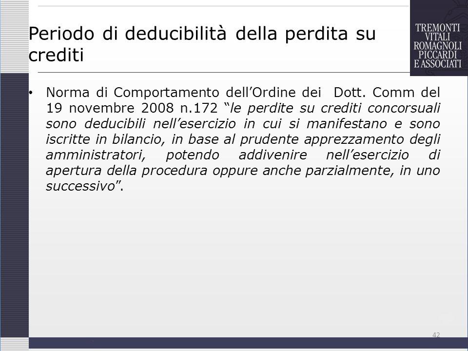 Periodo di deducibilità della perdita su crediti Norma di Comportamento dellOrdine dei Dott. Comm del 19 novembre 2008 n.172 le perdite su crediti con