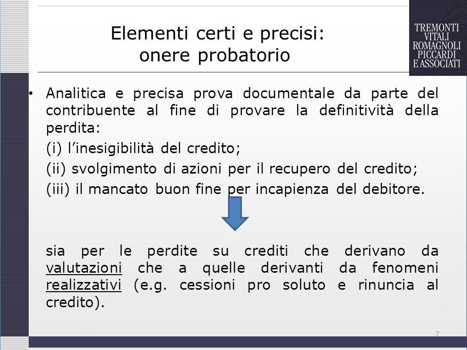 Elementi certi e precisi: onere probatorio Analitica e precisa prova documentale da parte del contribuente al fine di provare la definitività della pe