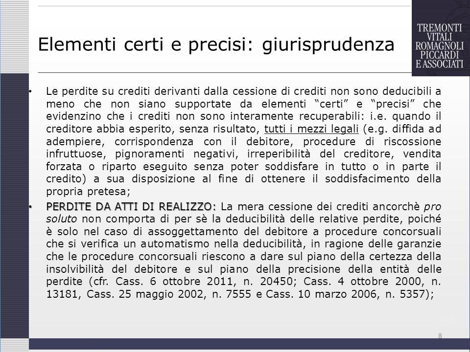 Elementi certi e precisi: giurisprudenza Le perdite su crediti derivanti dalla cessione di crediti non sono deducibili a meno che non siano supportate