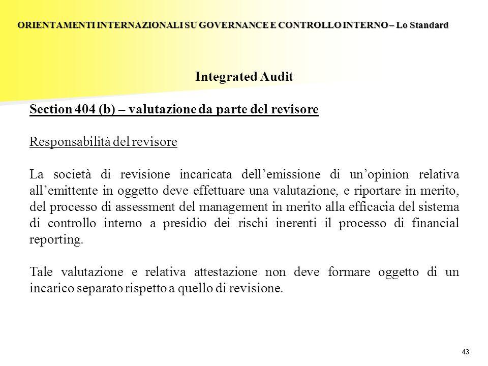 43 Integrated Audit Section 404 (b) – valutazione da parte del revisore Responsabilità del revisore La società di revisione incaricata dellemissione d