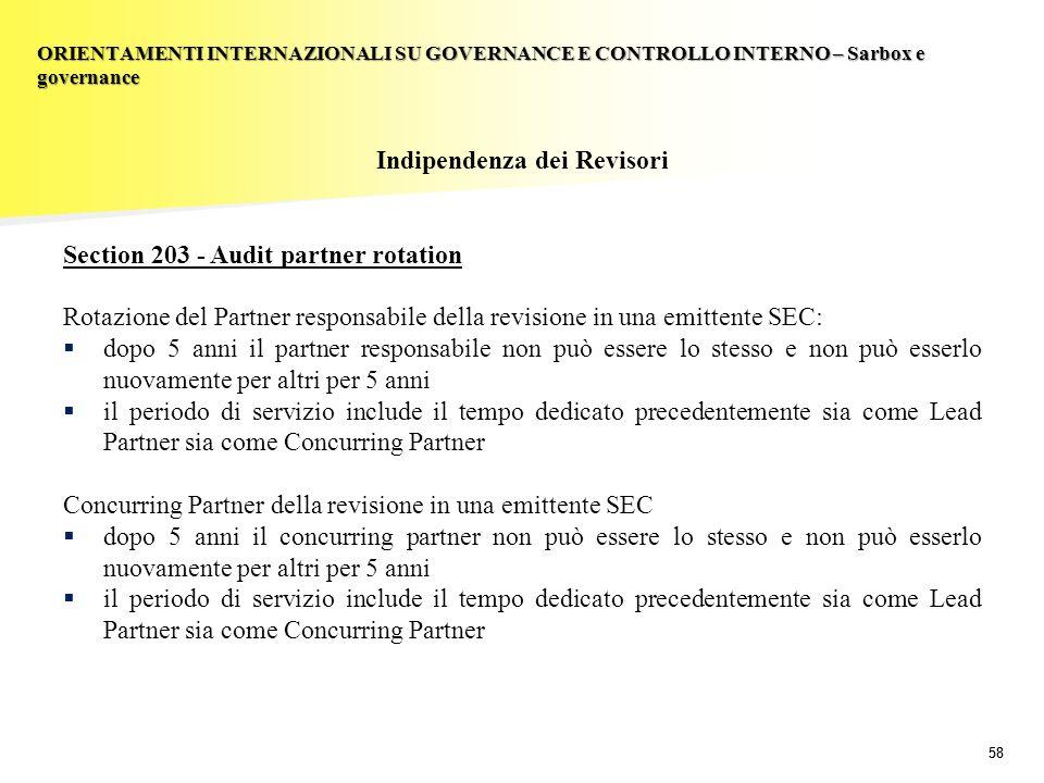 58 Indipendenza dei Revisori Section 203 - Audit partner rotation Rotazione del Partner responsabile della revisione in una emittente SEC: dopo 5 anni