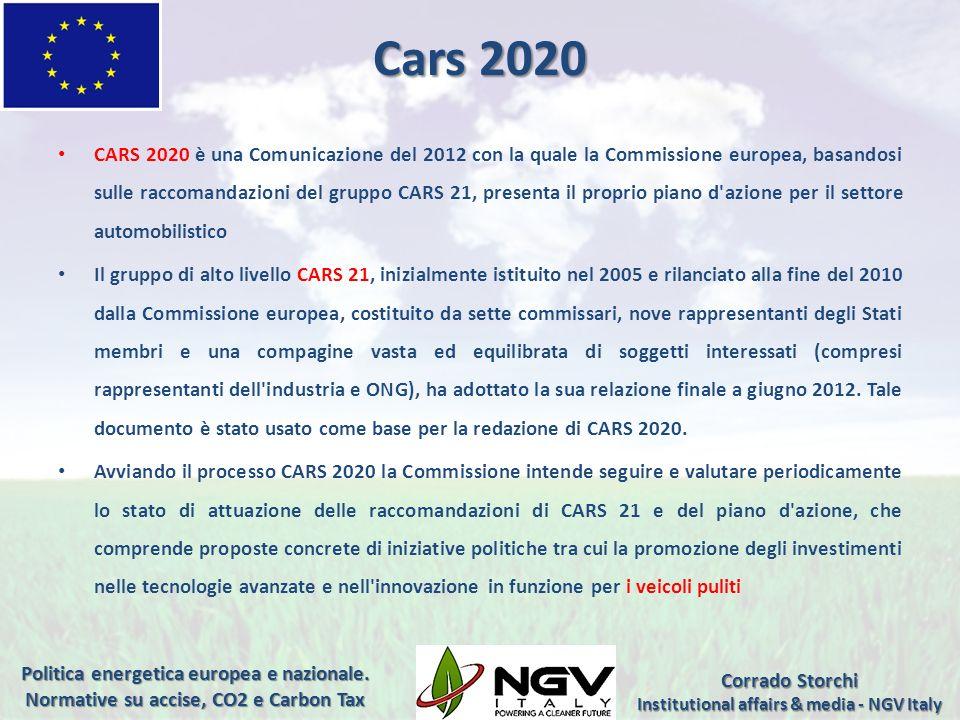 Cars 2020 CARS 2020 è una Comunicazione del 2012 con la quale la Commissione europea, basandosi sulle raccomandazioni del gruppo CARS 21, presenta il