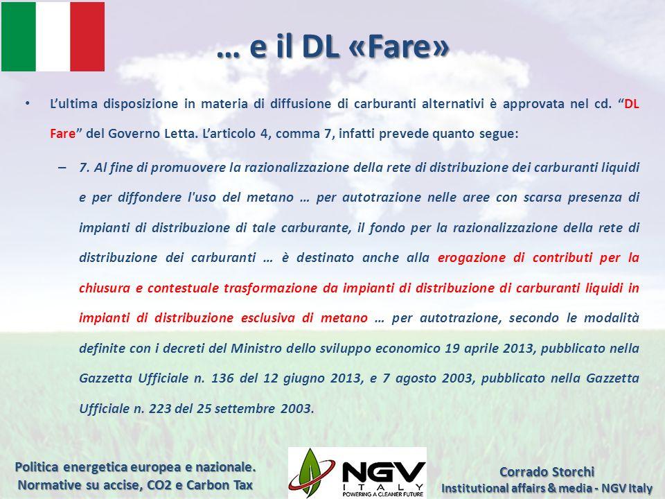 … e il DL «Fare» Lultima disposizione in materia di diffusione di carburanti alternativi è approvata nel cd. DL Fare del Governo Letta. Larticolo 4, c