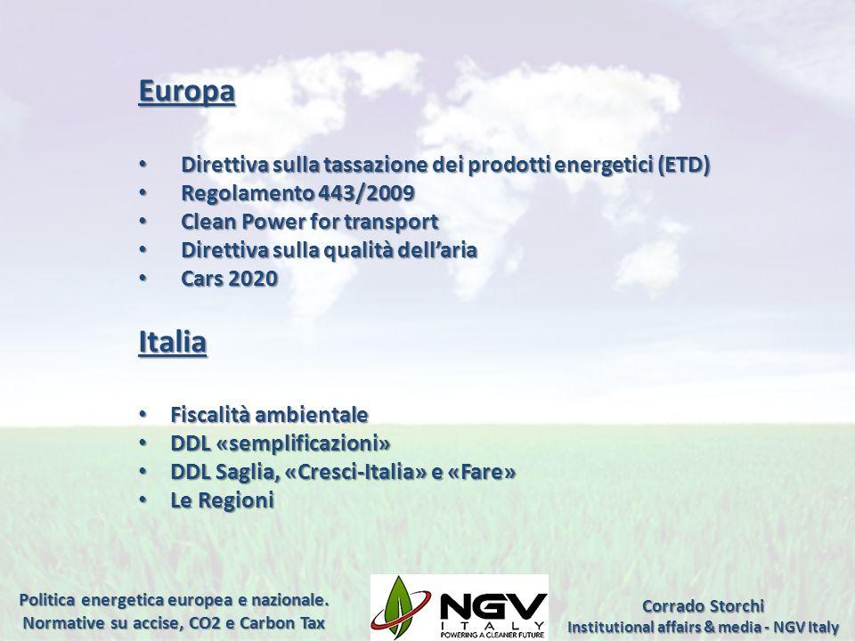 Politica energetica europea e nazionale. Normative su accise, CO2 e Carbon Tax Europa Direttiva sulla tassazione dei prodotti energetici (ETD) Diretti