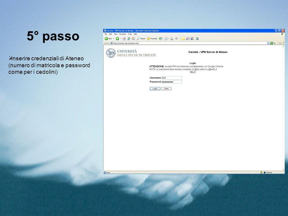 5° passo Inserire credenziali di Ateneo (numero di matricola e password come per i cedolini)