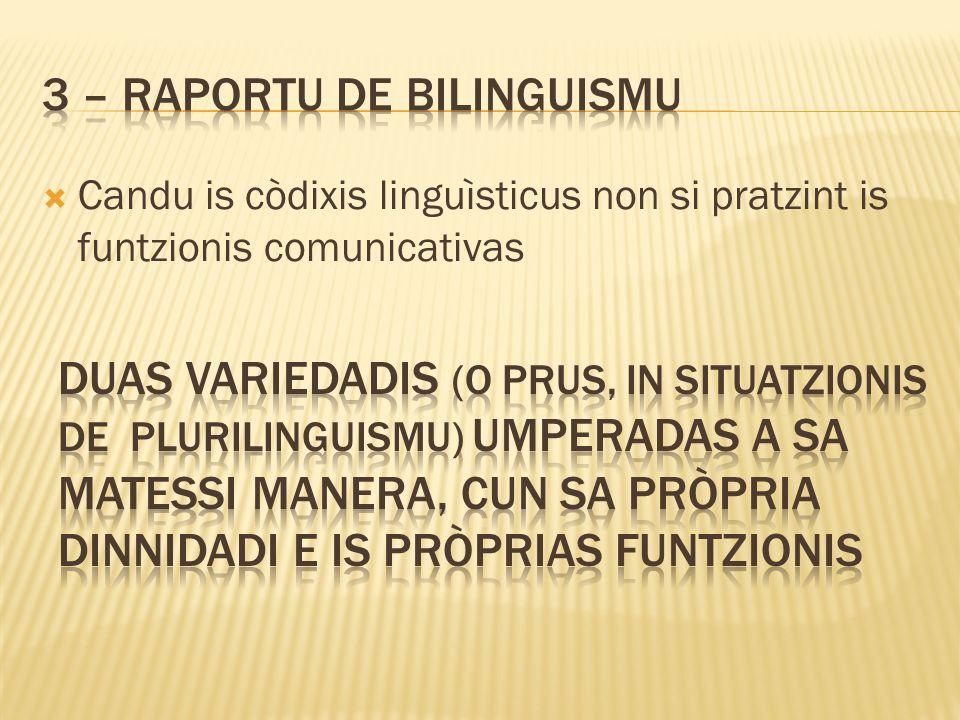 Candu is còdixis linguìsticus non si pratzint is funtzionis comunicativas