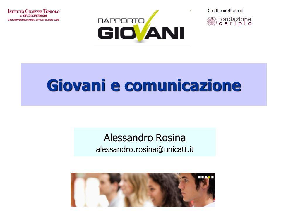 Giovani e comunicazione Alessandro Rosina alessandro.rosina@unicatt.it