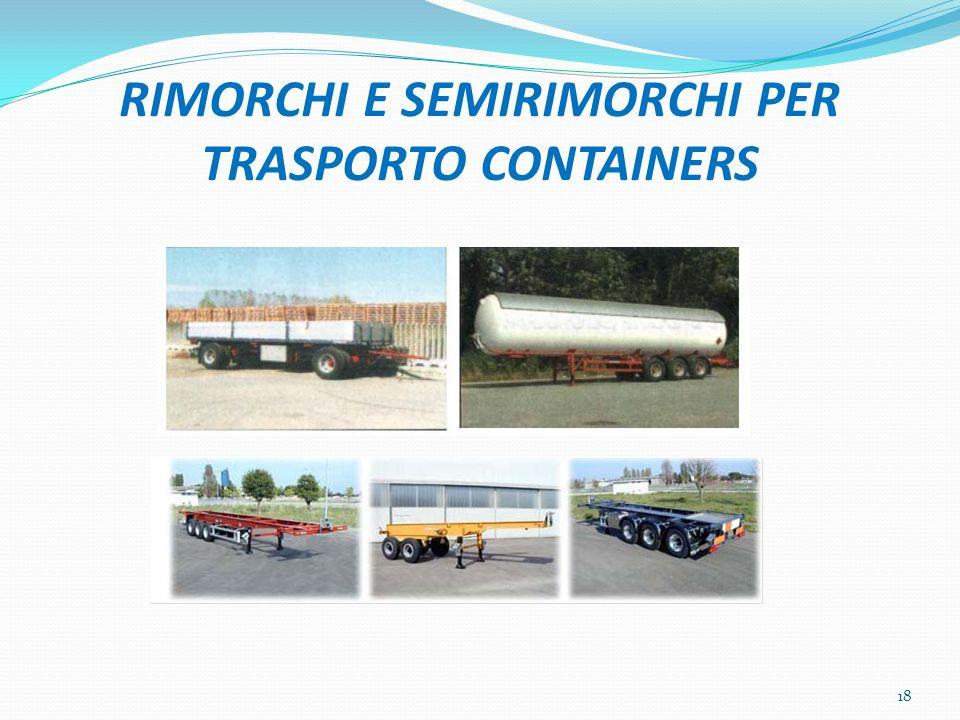 RIMORCHI E SEMIRIMORCHI PER TRASPORTO CONTAINERS 18