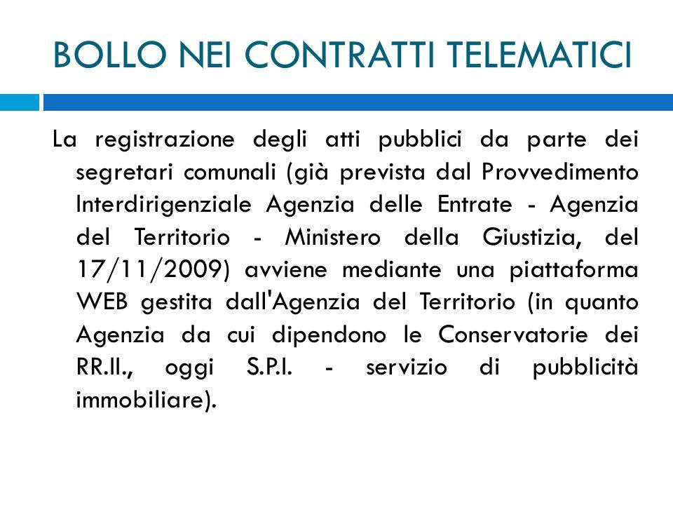 BOLLO NEI CONTRATTI TELEMATICI La registrazione degli atti pubblici da parte dei segretari comunali (già prevista dal Provvedimento Interdirigenziale