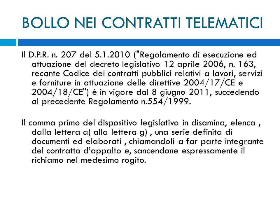 BOLLO NEI CONTRATTI TELEMATICI Il D.P.R. n. 207 del 5.1.2010 (