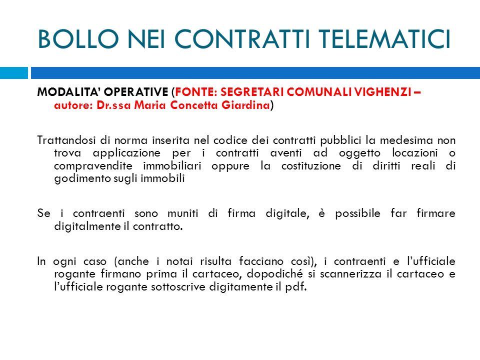 BOLLO NEI CONTRATTI TELEMATICI MODALITA OPERATIVE (FONTE: SEGRETARI COMUNALI VIGHENZI – autore: Dr.ssa Maria Concetta Giardina) Trattandosi di norma i