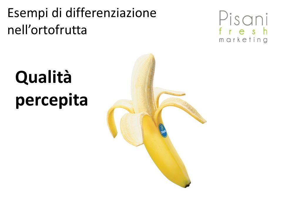 Qualità percepita Esempi di differenziazione nellortofrutta