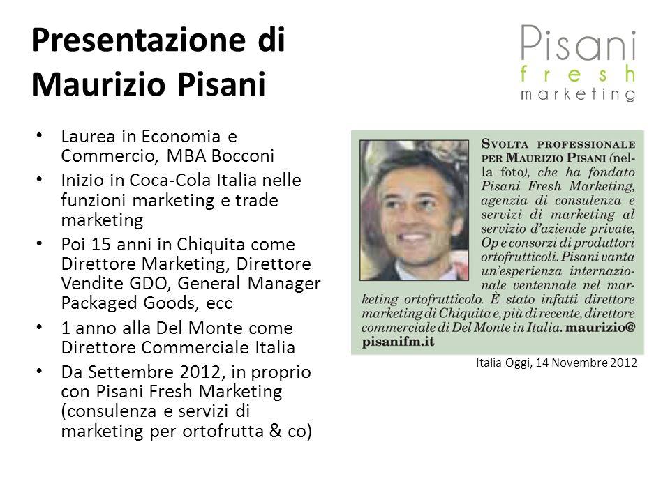 Presentazione di Maurizio Pisani Laurea in Economia e Commercio, MBA Bocconi Inizio in Coca-Cola Italia nelle funzioni marketing e trade marketing Poi