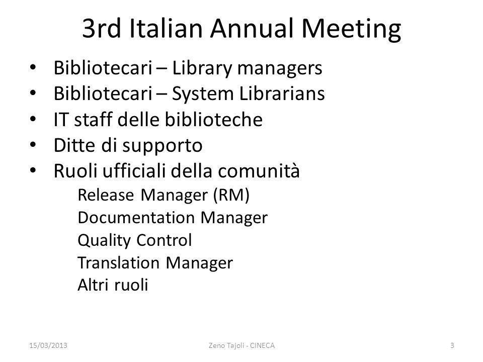 Bibliotecari – Library managers Bibliotecari – System Librarians IT staff delle biblioteche Ditte di supporto Ruoli ufficiali della comunità Release M