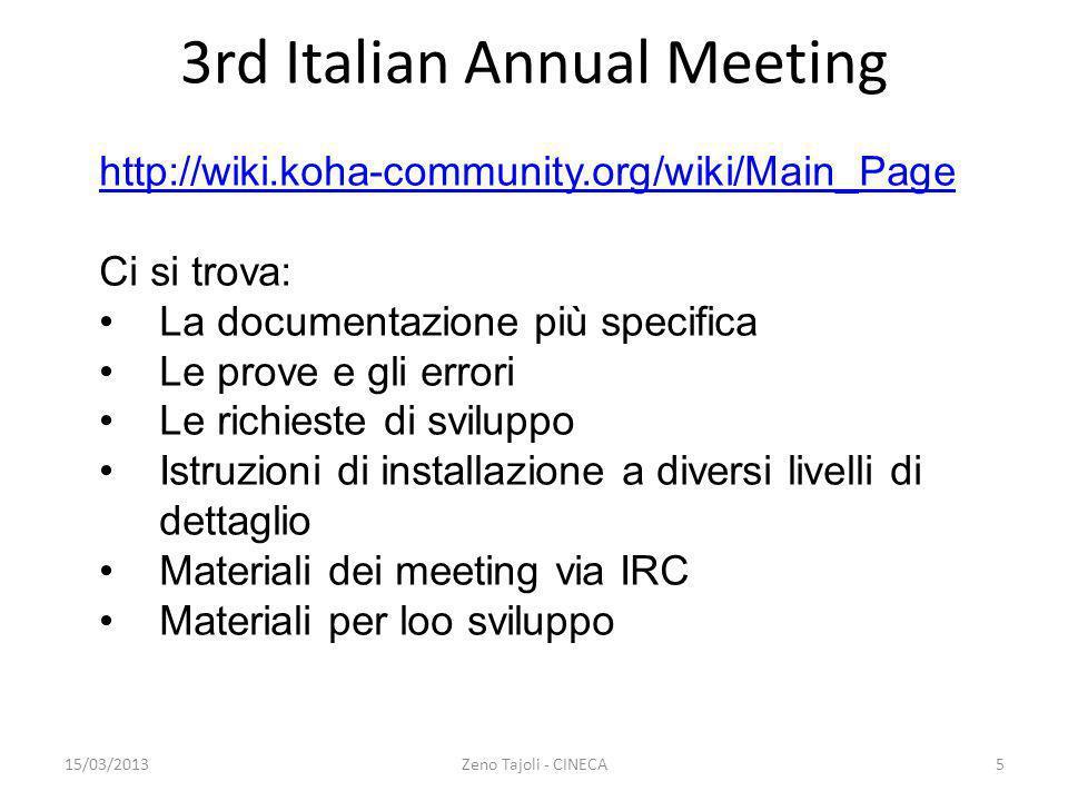 15/03/2013Zeno Tajoli - CINECA5 3rd Italian Annual Meeting http://wiki.koha-community.org/wiki/Main_Page Ci si trova: La documentazione più specifica