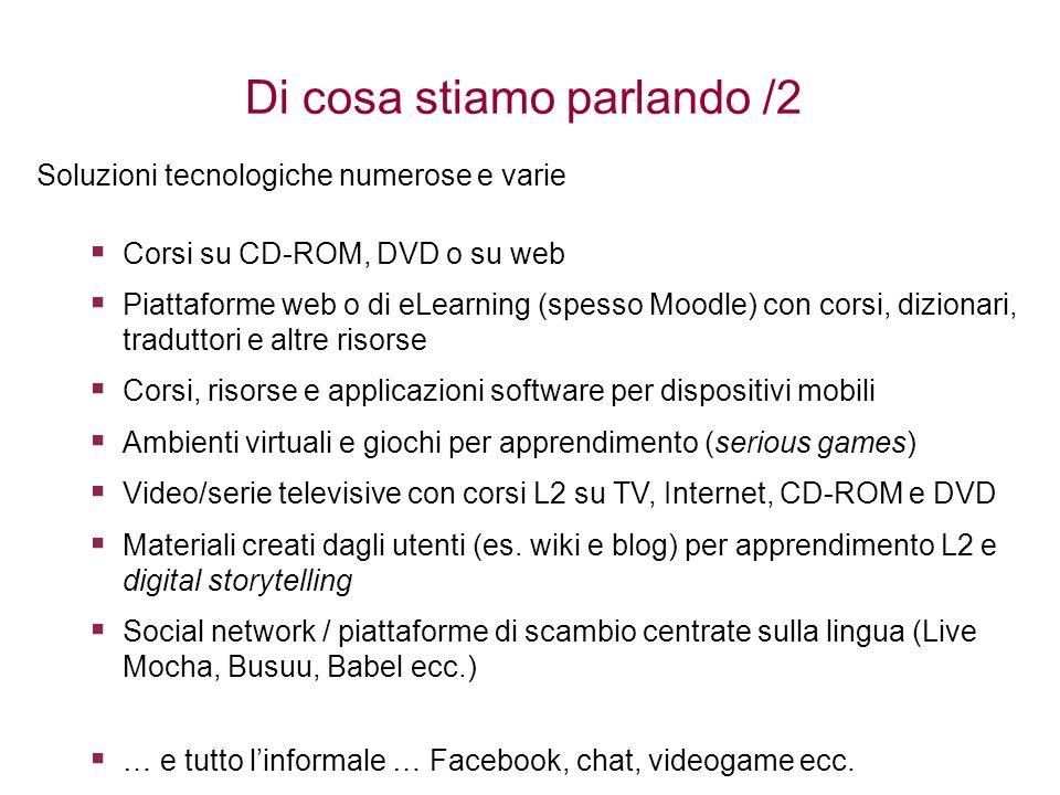 Di cosa stiamo parlando /2 Soluzioni tecnologiche numerose e varie Corsi su CD-ROM, DVD o su web Piattaforme web o di eLearning (spesso Moodle) con co