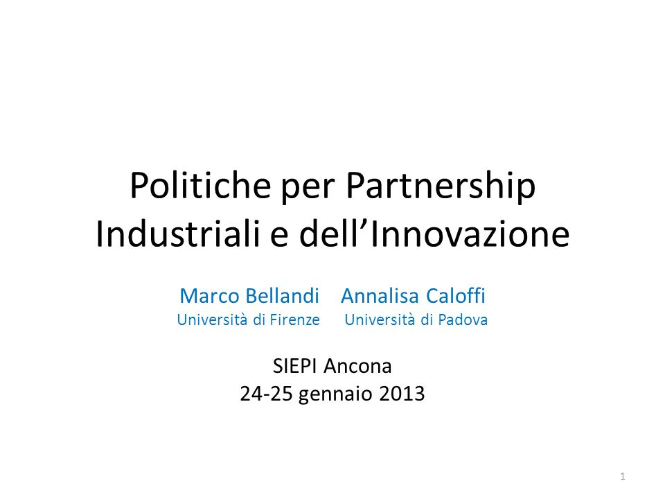 2 To be published in http://revel.unice.fr/eriep/ ERIEP| European Review of Industrial Economics and Policy System-based policies in Italy: From industrial districts to technological clusters Marco Bellandi - marco.bellandi@unifi.it Dipartimento di Scienze dellEconomia e dellImpresa, Univ.
