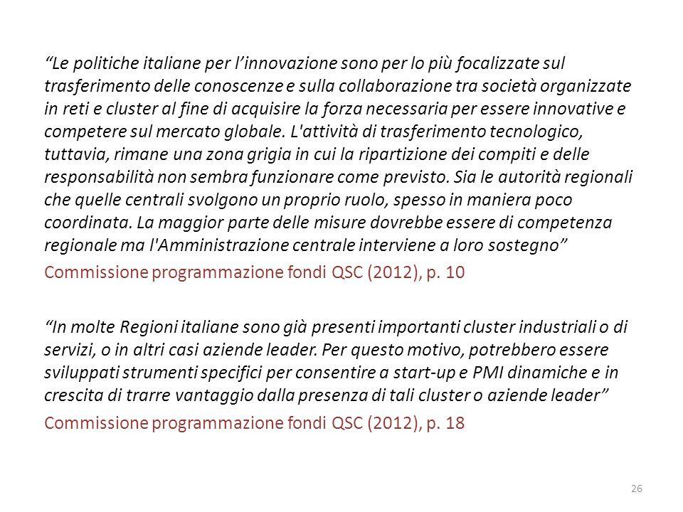 Le politiche italiane per linnovazione sono per lo più focalizzate sul trasferimento delle conoscenze e sulla collaborazione tra società organizzate i