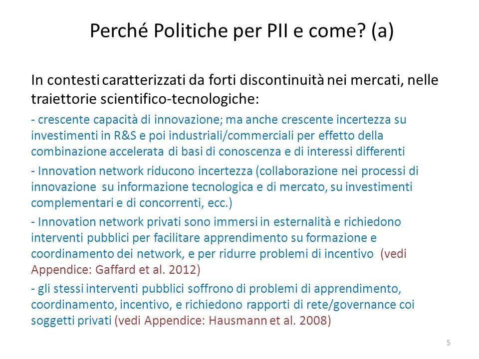 Perché Politiche per PII e come? (a) In contesti caratterizzati da forti discontinuità nei mercati, nelle traiettorie scientifico-tecnologiche: - cres