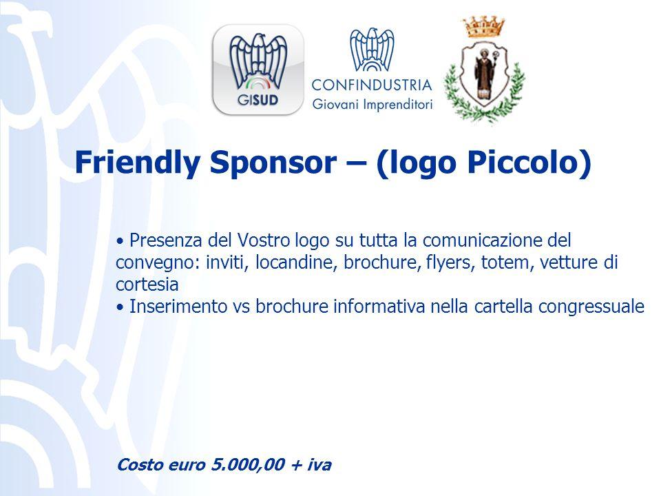 Presenza del Vostro logo su tutta la comunicazione del convegno: inviti, locandine, brochure, flyers, totem, vetture di cortesia Inserimento vs brochu