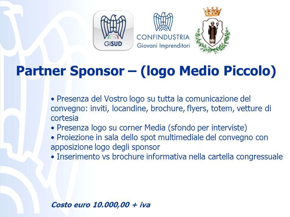 Presenza del Vostro logo su tutta la comunicazione del convegno: inviti, locandine, brochure, flyers, totem, vetture di cortesia Presenza logo su corn