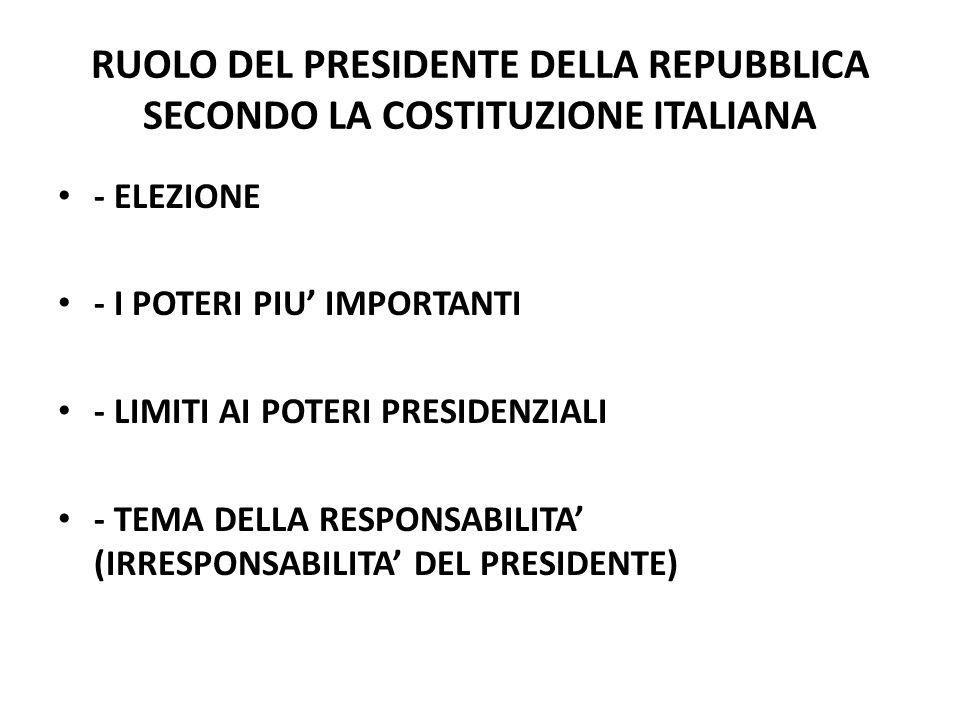 RUOLO DEL PRESIDENTE DELLA REPUBBLICA SECONDO LA COSTITUZIONE ITALIANA - ELEZIONE - I POTERI PIU IMPORTANTI - LIMITI AI POTERI PRESIDENZIALI - TEMA DE