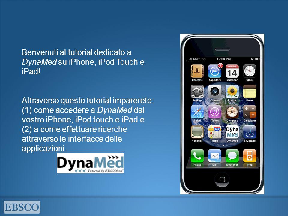 Benvenuti al tutorial dedicato a DynaMed su iPhone, iPod Touch e iPad.