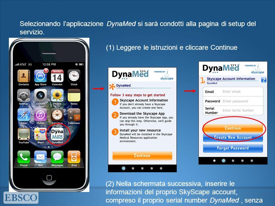 (2) Nella schermata successiva, inserire le informazioni del proprio SkyScape account, compreso il proprio serial number DynaMed, senza trattini.