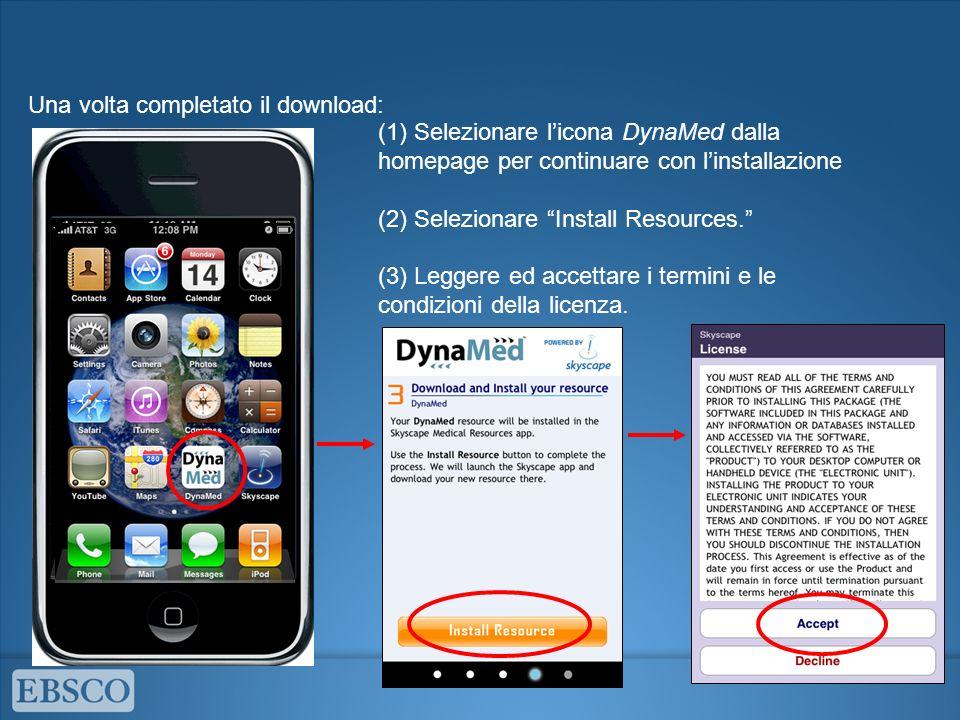 (1) Selezionare licona DynaMed dalla homepage per continuare con linstallazione (2) Selezionare Install Resources.