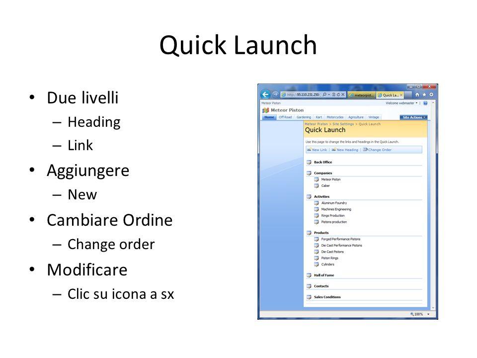 Quick Launch Due livelli – Heading – Link Aggiungere – New Cambiare Ordine – Change order Modificare – Clic su icona a sx